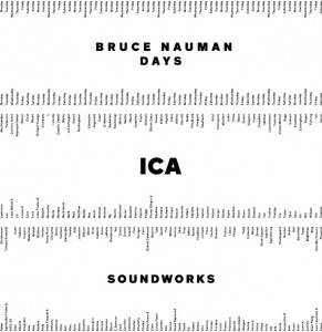 Bruce Nauman's Days at the ICA