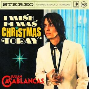 casablancas - i wish it was christmas today
