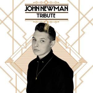 john-newman-tribute