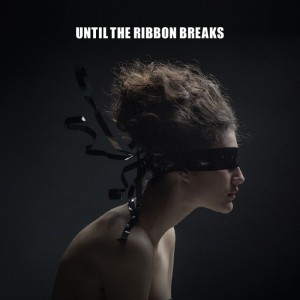 until the ribbon breaks a lesson unlearnt the upcoming